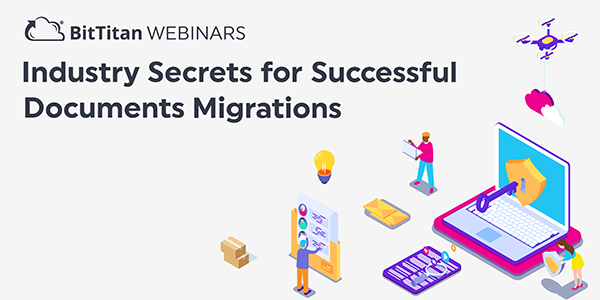 On-Demand Webinar: Secrets for Successful Document Migrations